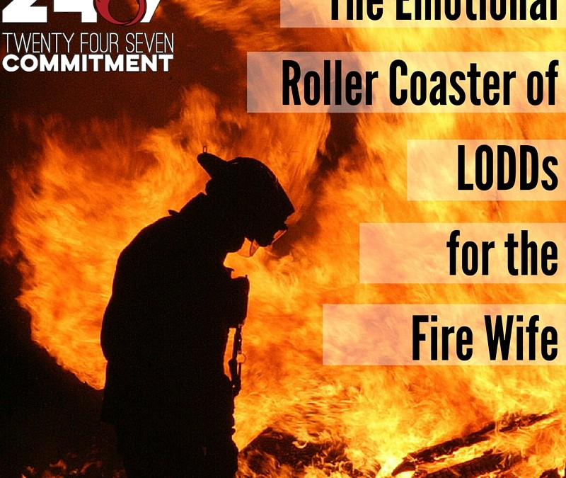 The Emotional Roller Coaster of LODDs for the Fire Wife