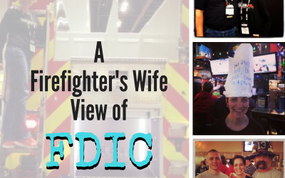 No Glitter, All Heart:  A Firefighter Wife's View of FDIC