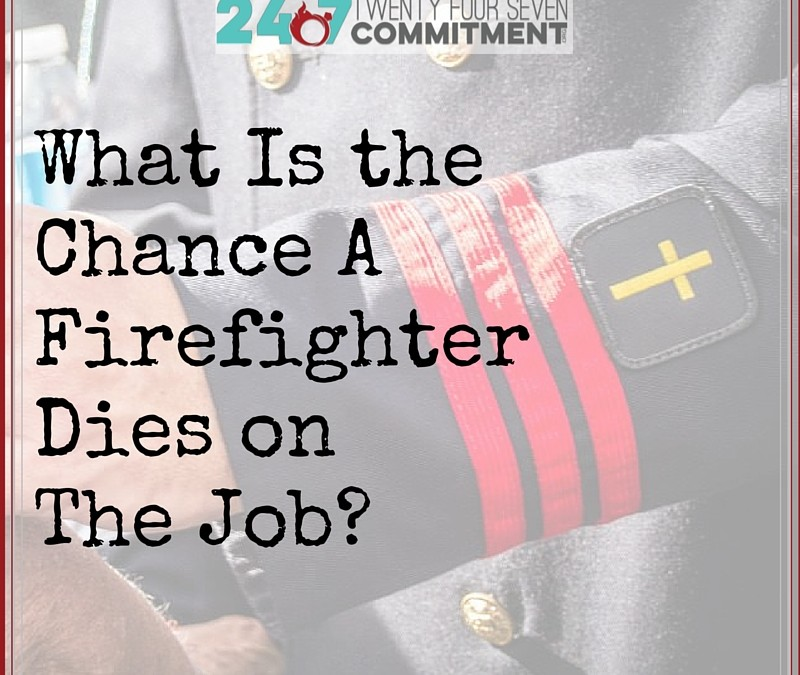 What Is the Chance Your Firefighter Dies on The Job?