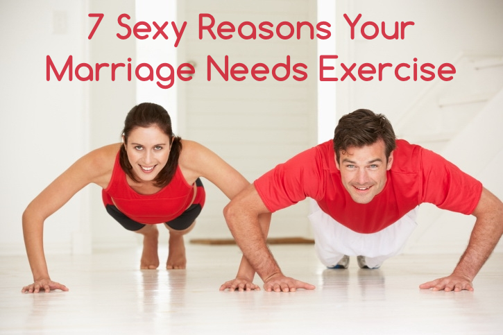 7 Sexy Reasons Your Marriage Needs Exercise
