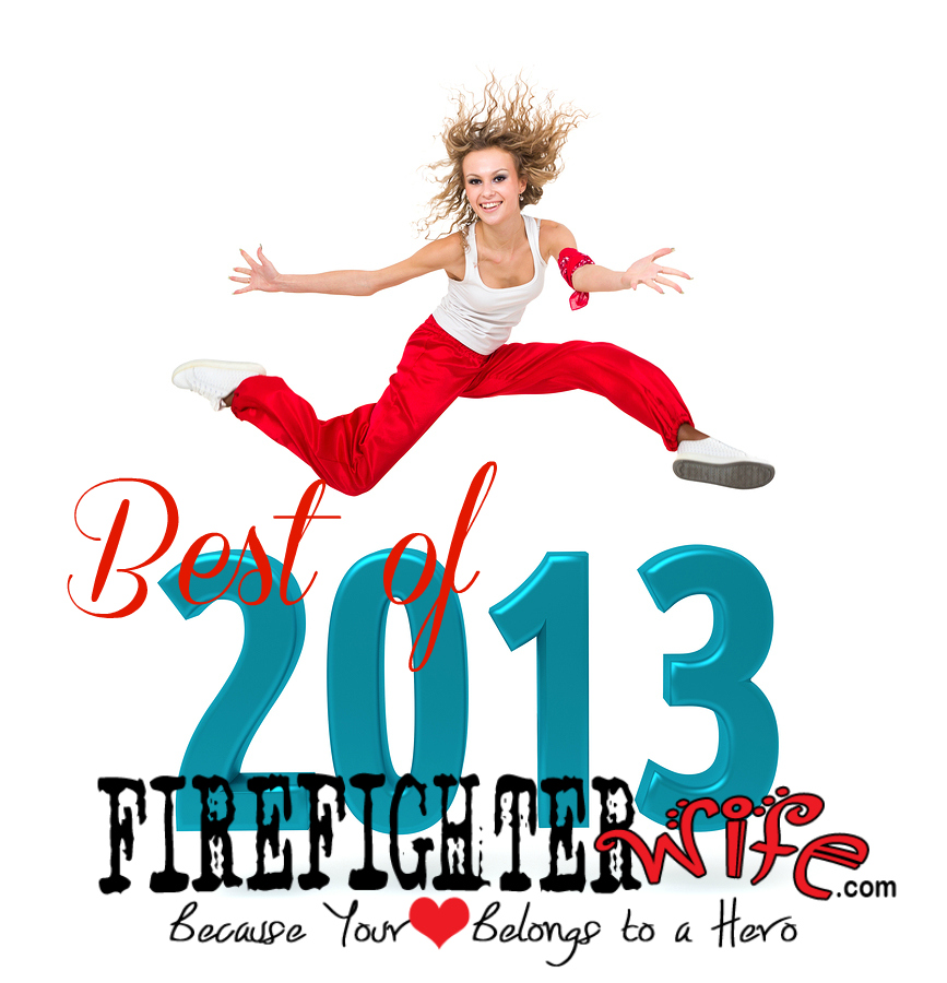 Firefighter Wife Best of 2013 – Part 1