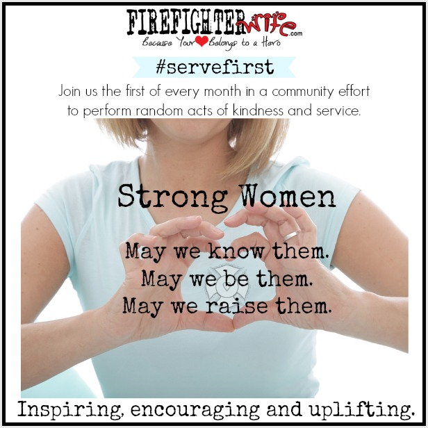 Strong Women {May #servefirst}