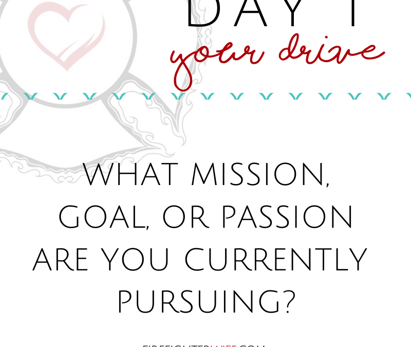 Five-Day Fill Up {Day 1} Your Drive