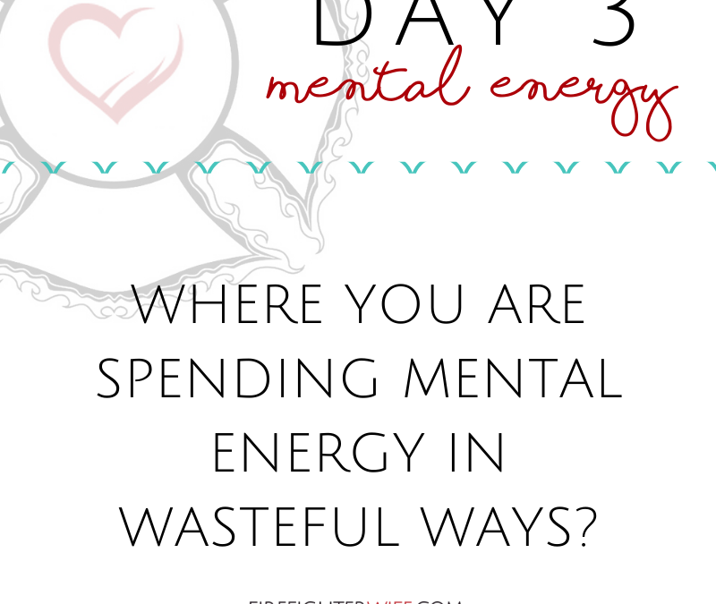 Five-Day Fill Up {Day 3} Mental Energy