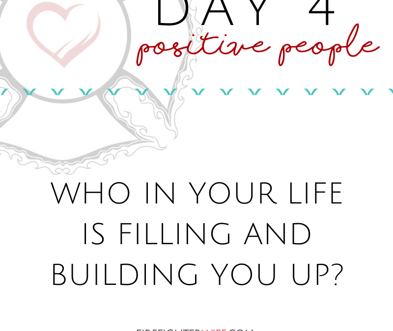 Five-Day Fill Up {Day 4}  Positive People