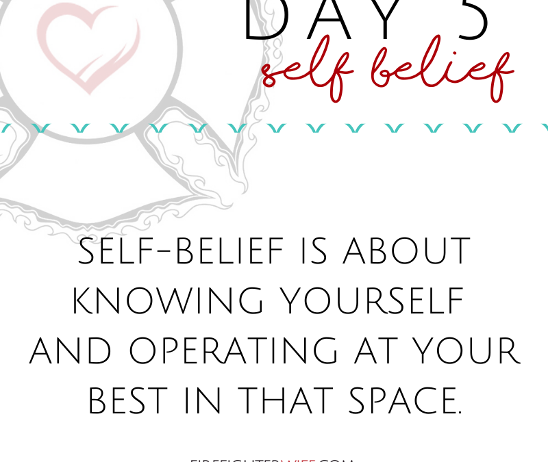 Five-Day Fill Up {DAY 5} Self Belief