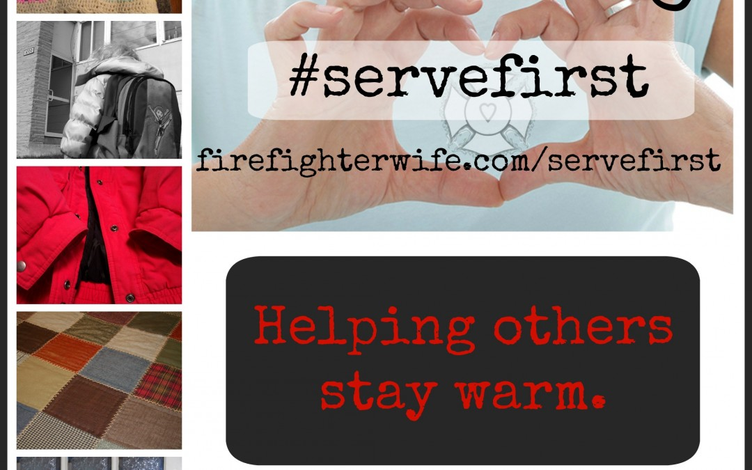 February #servefirst {Operation Warm}