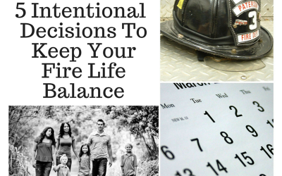5 Intentional Decisions To Keep Your Fire Life Balance