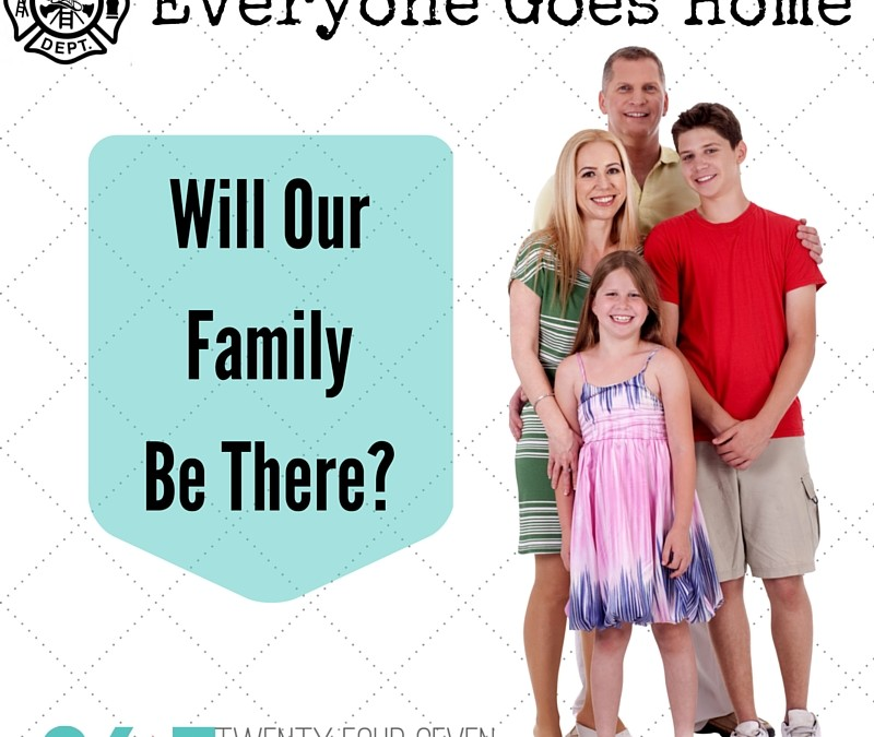 Everyone Goes Home – Will Our Family Be There?