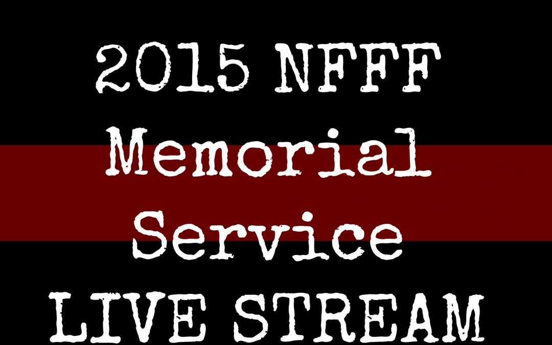 Watch the 2015 NFFF Memorial Service – Live Stream