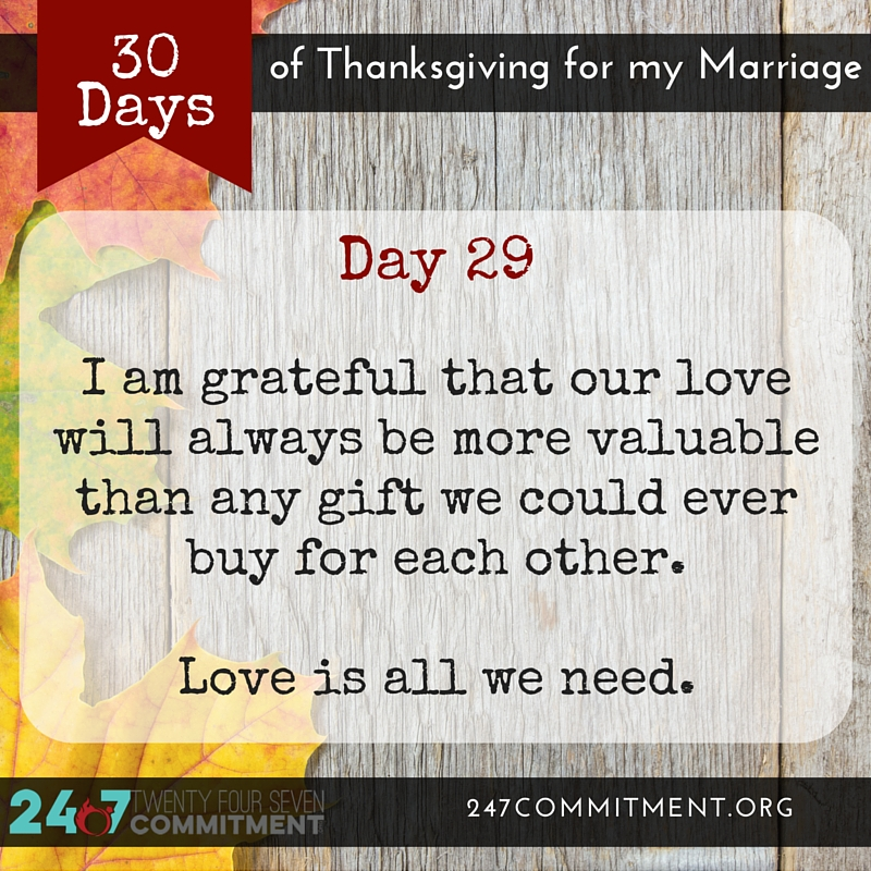 29 Thanksgiving for my Marriage