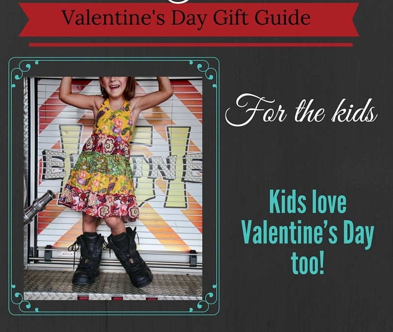 Fire Valentine's Day Gift Guide – For the Kids!
