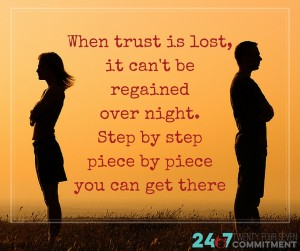 When trust is lost, it won't be regained over night.