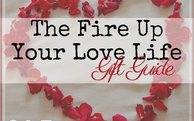 Fire Up Your Love Life Gift Guide