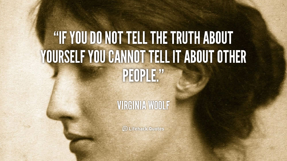 quote-Virginia-Woolf-if-you-do-not-tell-the-truth-92454