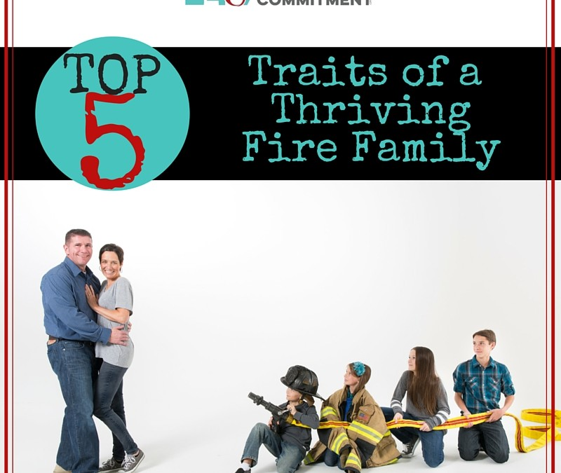 Top 5 Traits of a Thriving Fire Family