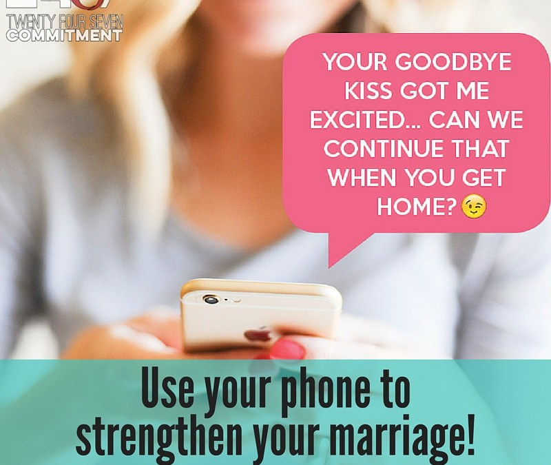 Strengthen Your Marriage With Your Phone