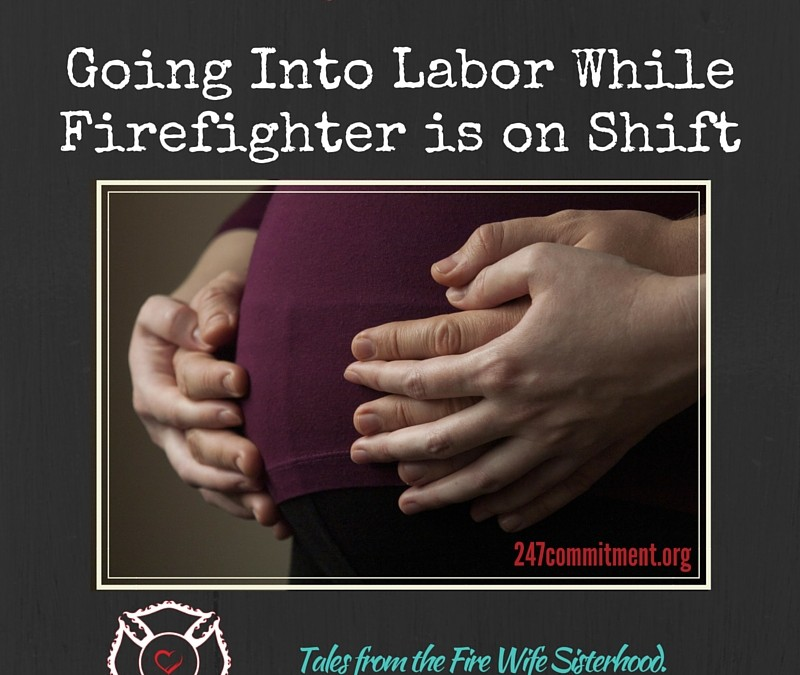 Going Into Labor While Firefighter is on Shift
