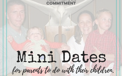 Make Mini Dates with Mom and Dad for the Kids!