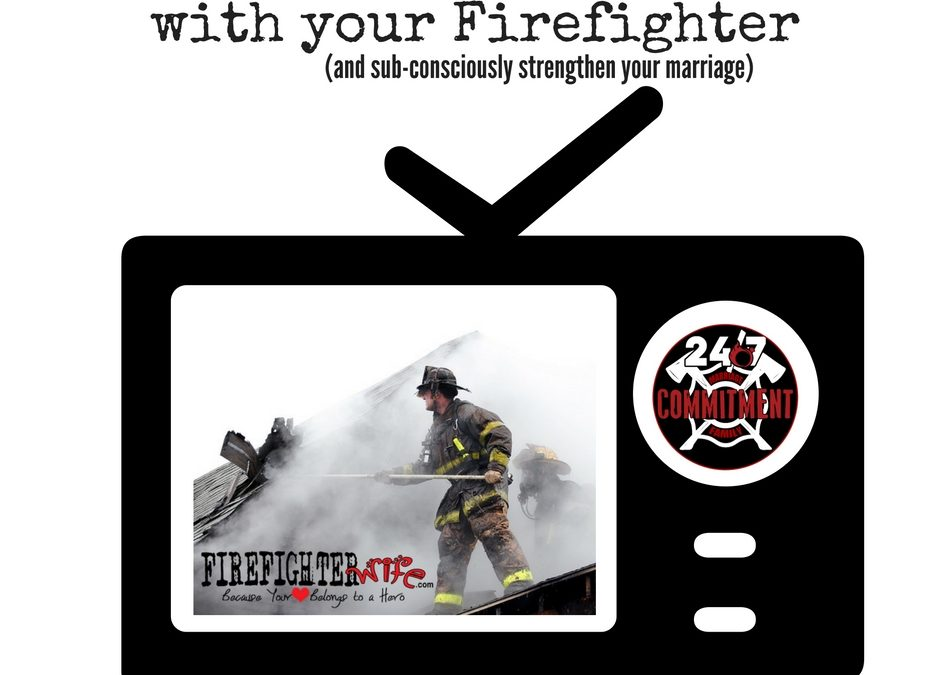 How To Watch a Fire Movie With Your Firefighter