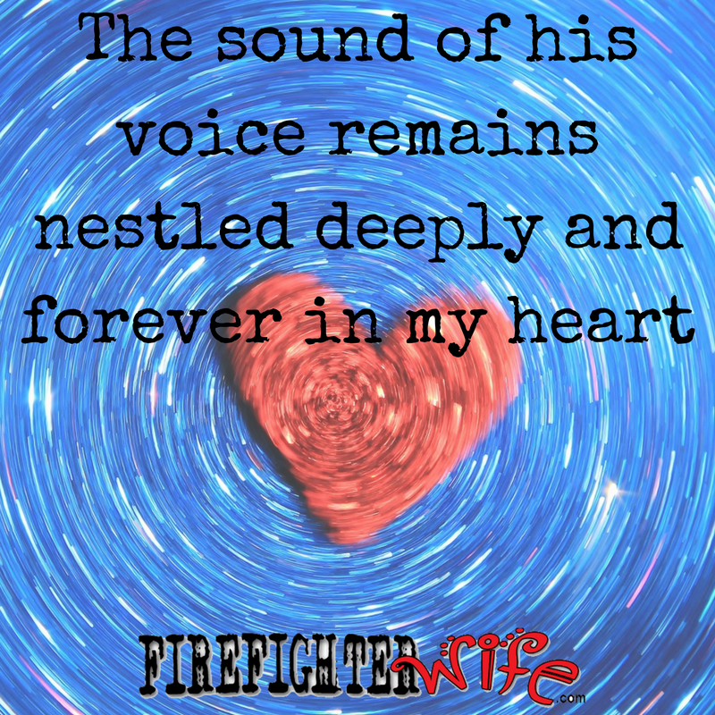 The resonating sound of his voice is nestled forever deep in my heart.