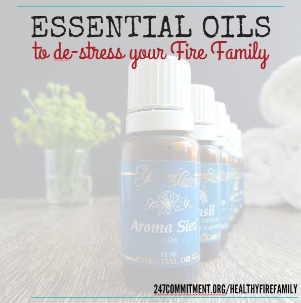 Top Essential Oils for a Fire Family – Destress, Detox, and Degunk