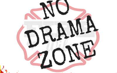 Firefighter Wife Drama – Just Say No