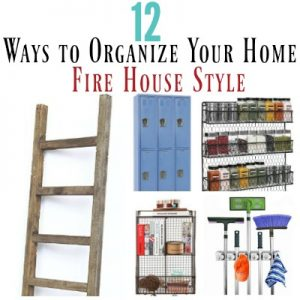 12-ways-to-organize-your-home-fire-house-style-post