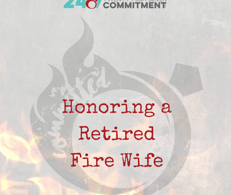 Ways to Honor a Retired Fire Wife