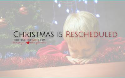 Christmas has been rescheduled.