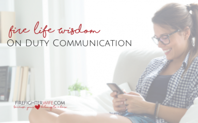 Fire Wife Wisdom {On Duty Communication Plan}