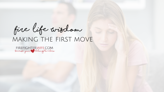 Fire Life Wisdom {Making The First Move}