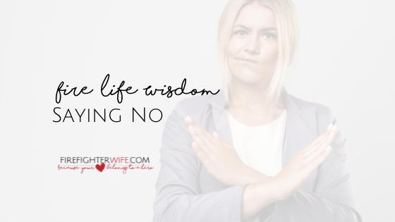 Fire Life Wisdom {Saying No}